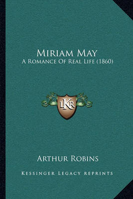 Miriam May: A Romance of Real Life (1860) by Arthur Robins image