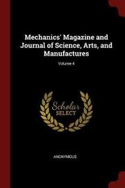 Mechanics' Magazine and Journal of Science, Arts, and Manufactures; Volume 4 by * Anonymous image