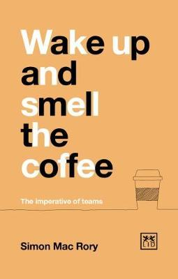 Wake Up And Smell The Coffee by Simon Mac Rory