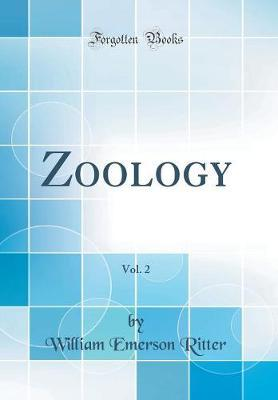 Zoology, Vol. 2 (Classic Reprint) by William Emerson Ritter image
