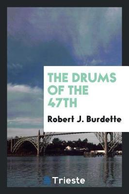 The Drums of the 47th by Robert J. Burdette image