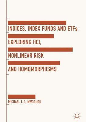 Indices, Index Funds And ETFs by Michael I. C. Nwogugu image
