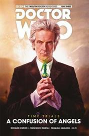 Doctor Who: The Twelfth Doctor - Time Trials Volume 3: A Confusion of Angels HC by Hi-Fi