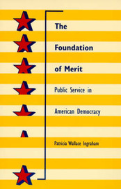 The Foundation of Merit by Patricia W. Ingraham image