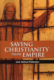 Saving Christianity from Empire by Jack Nelson-Pallmeyer image