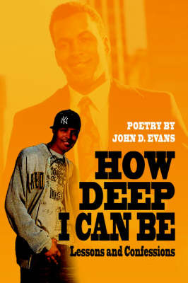 How Deep I Can Be: Lessons and Confessions by John D Evans image