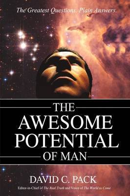 The Awesome Potential of Man by David C. Pack