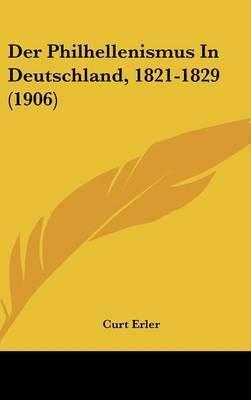 Der Philhellenismus in Deutschland, 1821-1829 (1906) by Curt Erler