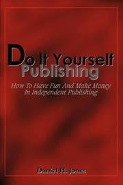 Do It Yourself Publishing by Daniel H. Jones image