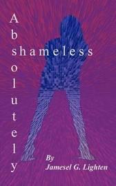 Absolutely Shameless by Jamesel G. Lighten image