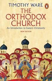 The Orthodox Church by Timothy Ware