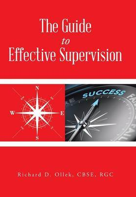 The Guide to Effective Supervision by Cbse Rgc Richard D Ollek