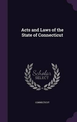 Acts and Laws of the State of Connecticut by Connecticut image