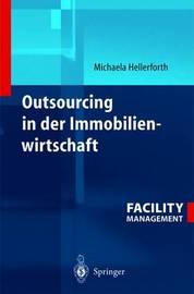 Outsourcing in Der Immobilienwirtschaft by Michaela Hellerforth
