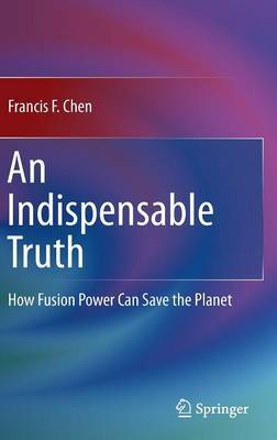 An Indispensable Truth by Francis F Chen