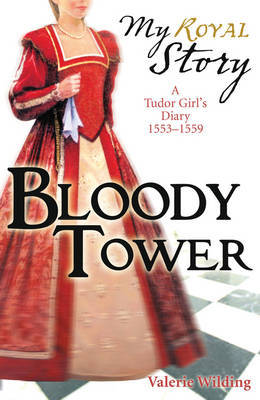 The Bloody Tower (My Story) by Valerie Wilding image