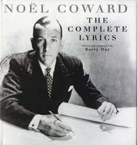 The Complete Lyrics of Noel Coward by Noel Coward image
