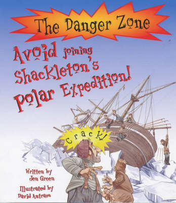 Avoid Joining Shackleton's Polar Expedition! by Jen Green