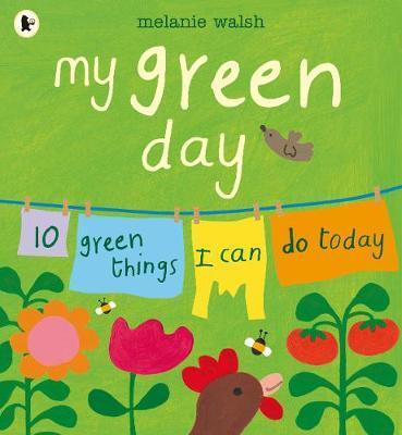 My Green Day by Melanie Walsh