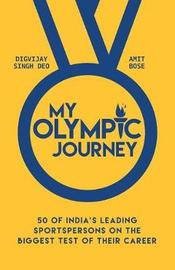 My Olympic Journey by Digvijay Singh Deo