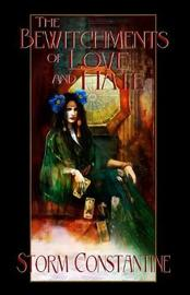 The Bewitchments of Love and Hate by Storm Constantine image