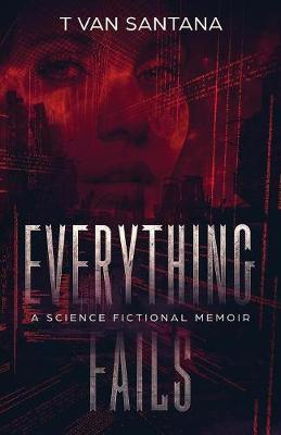 Everything Fails by T Van Santana image