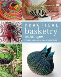Practical Basketry Techniques by Stella Harding