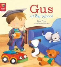 Reading Gems: Gus at Big School (Level 1) by QED Publishing
