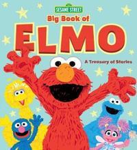 Sesame Street Big Book of Elmo by Sesame Workshop
