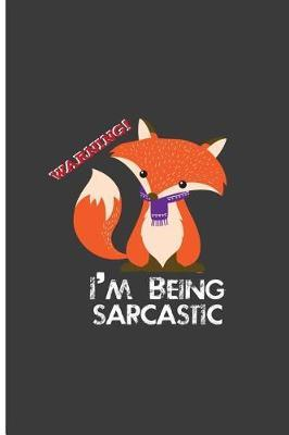 Warning! I'm Being Sarcastic by Casey Webb