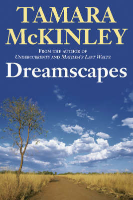 Dreamscapes by Tamara McKinley