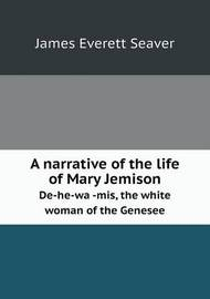 an analysis of the story of mary jemison the white woman of the genesee An analysis of the story of mary jemison, the white woman of the genesee.