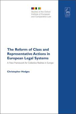 The Reform of Class and Representative Actions in European Legal Systems by Christopher J.S. Hodges