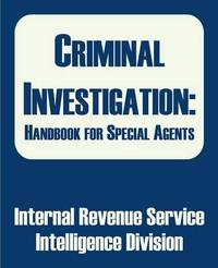 Criminal Investigation: Handbook for Special Agents by Internal Revenue Service