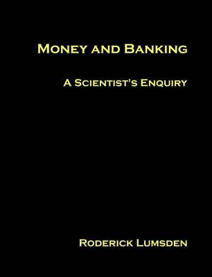 Money and Banking by Roderick Lumsden