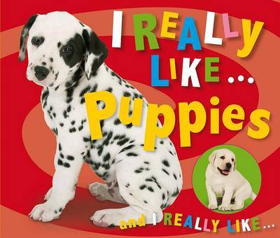 I Really Like . . . Puppies by Make Believe Ideas, Ltd.