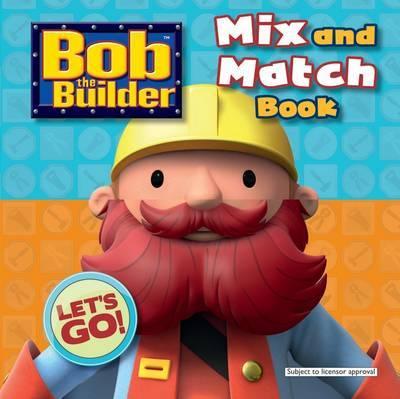Bob the Builder: Mix & Match Book
