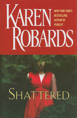 Shattered by Karen Robards