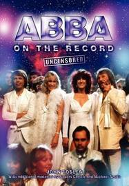 Abba On The Record Uncensored by John Tobler