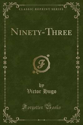 Ninety-Three (Classic Reprint) by Victor Hugo image