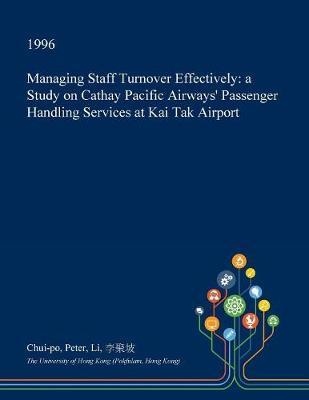 Managing Staff Turnover Effectively by Chui-Po Peter Li
