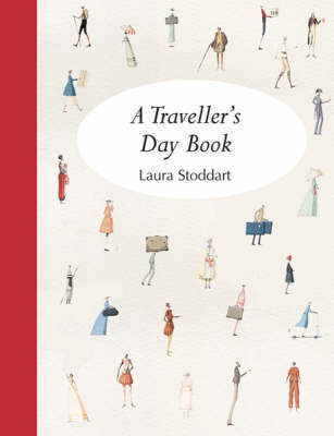 A Traveller's Day Book by Laura Stoddart