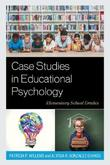 Case Studies in Educational Psychology by Patricia P. Willems