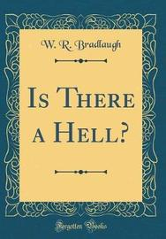 Is There a Hell? (Classic Reprint) by W R Bradlaugh image