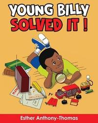 Young Billy Solved It! by Esther Anthony-Thomas image