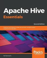 Apache Hive Essentials by Dayong Du image