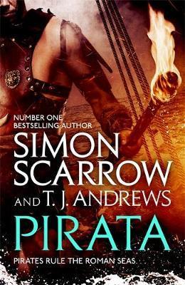 Pirata: The dramatic novel of the pirates who hunt the seas of the Roman Empire by Simon Scarrow image