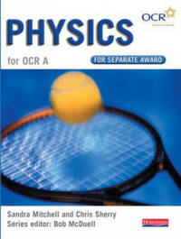 GCSE Science for OCR A: Physics for Separate Award by Sandra K. Mitchell image