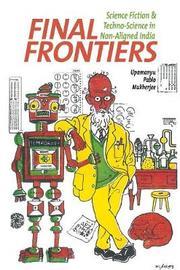 Final Frontiers by Upamanyu Pablo Mukherjee