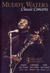 Muddy Waters - Classic Concerts on DVD